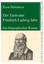 Der Turnvater Friedrich Ludwig Jahn