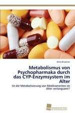 Metabolismus Von Psychopharmaka Durch Das Cyp-Enzymsystem Im Alter:  From Tissues to Atoms