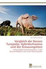 Vergleich der Rassen Turopolje, Hybridschweine und der Kreuzungstiere