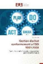 Gestion D'Achat Conformement A L'Iso 9001:  2008