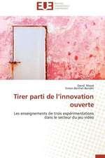 Tirer Parti de L'Innovation Ouverte:  Nouveau Fondement de Responsabilite Civile?