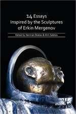 14 Essays Inspired by the Sculptures of Erkin Mergenov.