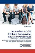 An Analysis of IT/IS Offshore Outsourcing: Educator Perspectives
