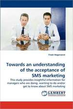 Towards an understanding of the             acceptance of SMS marketing