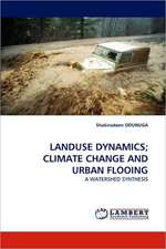 Landuse Dynamics; Climate Change and Urban Flooing