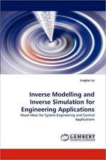 Inverse Modelling and Inverse Simulation for Engineering Applications