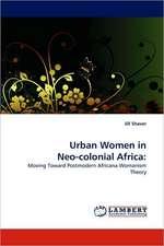 Urban Women in Neo-colonial Africa