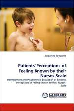 Patients' Perceptions of Feeling Known by their Nurses Scale