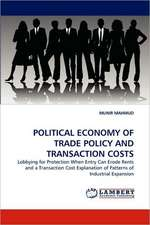 Political Economy of Trade Policy and Transaction Costs