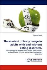 The context of body image in adults with and without eating disorders.