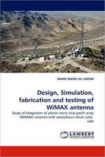 Design, Simulation, fabrication and testing of WiMAX  antenna
