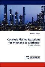 Catalytic Plasma Reactions for Methane to Methanol
