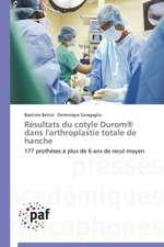 Résultats du cotyle Durom® dans l'arthroplastie totale de hanche