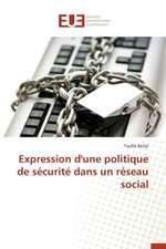 Expression D'Une Politique de Securite Dans Un Reseau Social:  Amelioration Des Mecanismes de Tolerances Aux Fautes