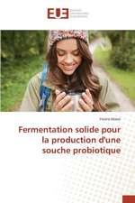 Fermentation Solide Pour La Production D'Une Souche Probiotique:  Kanban