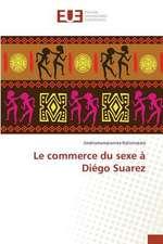Le Commerce Du Sexe a Diego Suarez:  Essai de Modelisation Pour La Bceao