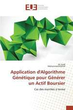 Application D'Algorithme Genetique Pour Generer Un Actif Boursier:  Etude Diachronique Comparee