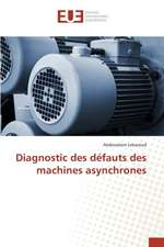Diagnostic Des Defauts Des Machines Asynchrones