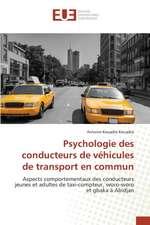 Psychologie Des Conducteurs de Vehicules de Transport En Commun:  Un Milieu En Degradation Et Vulnerable a la Desertification