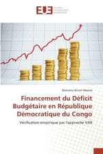 Financement Du Deficit Budgetaire En Republique Democratique Du Congo:  Etat Des Lieux Et Perpectives