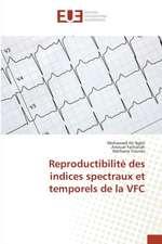 Reproductibilite Des Indices Spectraux Et Temporels de La Vfc:  Cas de Kabare