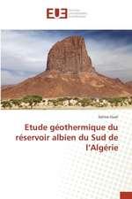 Etude Geothermique Du Reservoir Albien Du Sud de L'Algerie:  Analyse Du Tissu Sanguin