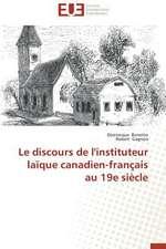 Le Discours de L'Instituteur Laique Canadien-Francais Au 19e Siecle:  Quel Test Choisir?