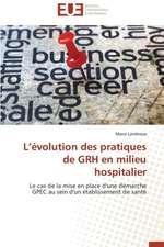 L'Evolution Des Pratiques de Grh En Milieu Hospitalier:  Cas de La Cote D'Ivoire