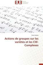Actions de Groupes Sur Les Varietes Et Les Cw-Complexes:  Cas de La Savonnerie Nosa