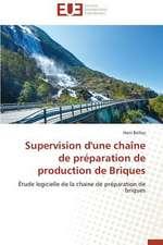 Supervision D'Une Chaine de Preparation de Production de Briques:  Nouvelle Approche