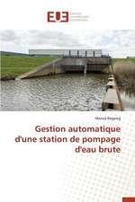 Gestion Automatique D'Une Station de Pompage D'Eau Brute:  Nouvelle Approche