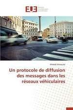 Un Protocole de Diffusion Des Messages Dans Les Reseaux Vehiculaires:  Une Etude Transversale
