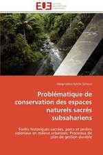 Problematique de Conservation Des Espaces Naturels Sacres Subsahariens