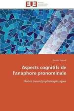 Aspects Cognitifs de L'Anaphore Pronominale:  Une Voie Pour Le Developpement Durable