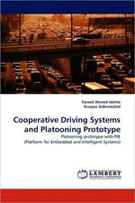 Cooperative Driving Systems and Platooning Prototype