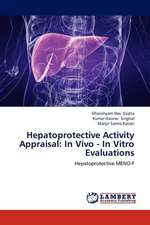 Hepatoprotective Activity Appraisal: In Vivo - In Vitro Evaluations