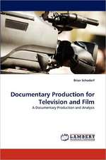 Documentary Production for Television and Film