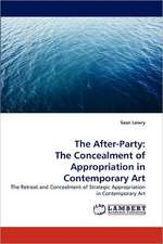The After-Party: The Concealment of Appropriation in Contemporary Art