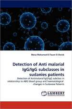 Detection of Anti malarial IgG/IgG subclasses in sudanies patients
