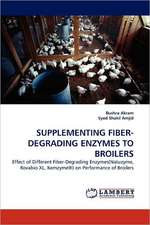 Supplementing Fiber-Degrading Enzymes to Broilers