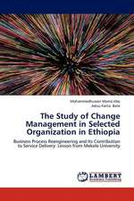 The Study of Change Management in Selected Organization in Ethiopia