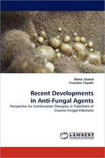 Recent Developments in Anti-Fungal Agents