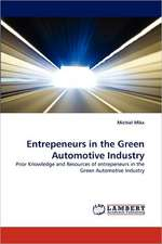 Entrepeneurs in the Green Automotive Industry