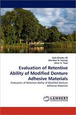 Evaluation of Retentive Ability of Modified Denture Adhesive Materials