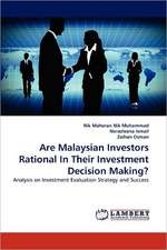 Are Malaysian Investors Rational In Their Investment Decision Making?