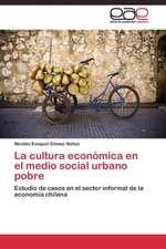 La cultura económica en el medio social urbano pobre