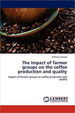 The impact of farmer groups on the coffee production and quality