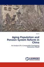 Aging Population and  Pension System Reform in  China