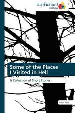 Some of the Places   I Visited in Hell