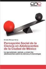 Percepcion Social de La Ciencia En Adolescentes de La Ciudad de Mexico:  Estudio Pre y Post Implante